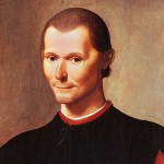 Machiavelli – A Deep Scrutiny of his Philosophy and Tactics